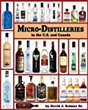 Micro-Distilleries in the U. S. and Canada, David J. Reimer, 0985259906