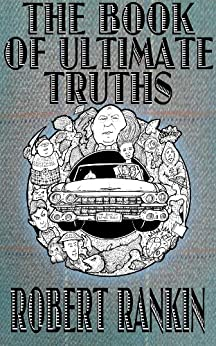 The Book of Ultimate Truths (The Cornelius Murphy Trilogy 1) by [Rankin, Robert]