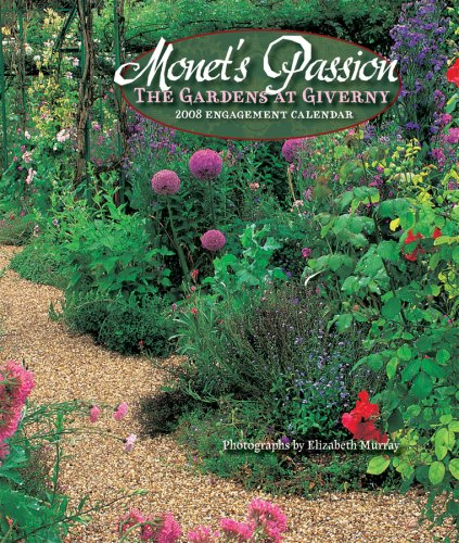 Monet's Passion: The Gardens at Giverny 2008 Calendar