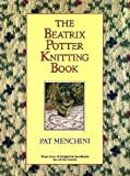 Front cover for the book Beatrix Potter Knitting Book by Pat Menchini