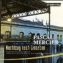 Nachtzug nach Lissabon Hörspiel von Pascal Mercier Gesprochen von: Christian Berkel, Peter Fricke, Günter Lamprecht