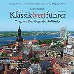 Wagner: Der fliegende Holländer (Der Klassik(ver)führer - Sonderband) | Sven Friedrich