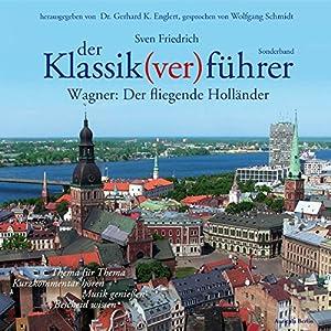 Wagner: Der fliegende Holländer (Der Klassik(ver)führer - Sonderband) Hörbuch