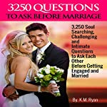 3250 Questions to Ask Before Marriage | K. M. Ryan