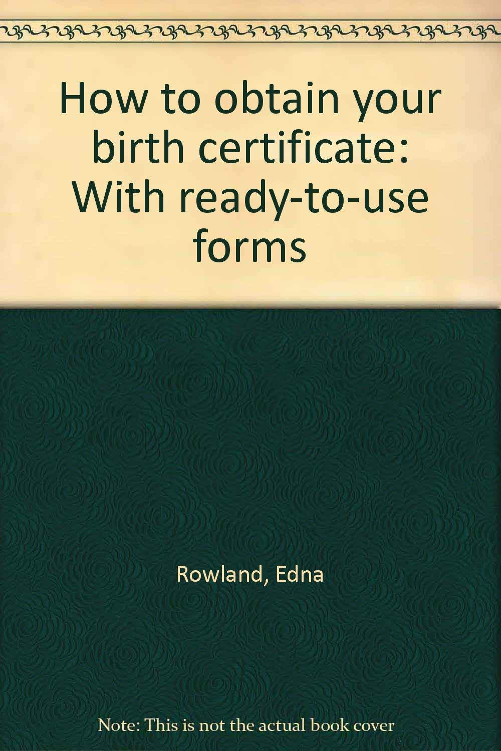 How To Obtain Your Birth Certificate With Ready To Use Forms Edna
