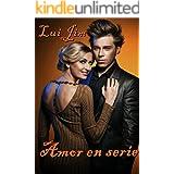 Amor en serie (Chick-lit) (Spanish Edition)