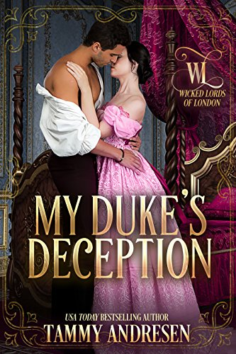 [F.r.e.e] My Duke's Deception (Wicked Lords of London Book 2)<br />T.X.T