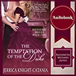 The Temptation of the Duke : The Wetherby Brides, Book 5 | Jerrica Knight-Catania