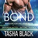 Bond: Stargazer Alien Mail Order Brides, Book 1 Audiobook by Tasha Black Narrated by Mason Lloyd
