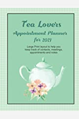 Tea Lovers Appointment Planner for 2021: Large print color layout to keep track of contacts, meetings, appointments and notes Paperback