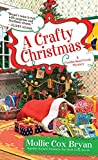 A Crafty Christmas, Mollie Cox Bryan, 0758293569