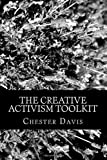 The Creative Activism Toolkit, Chester Davis, 1494406675