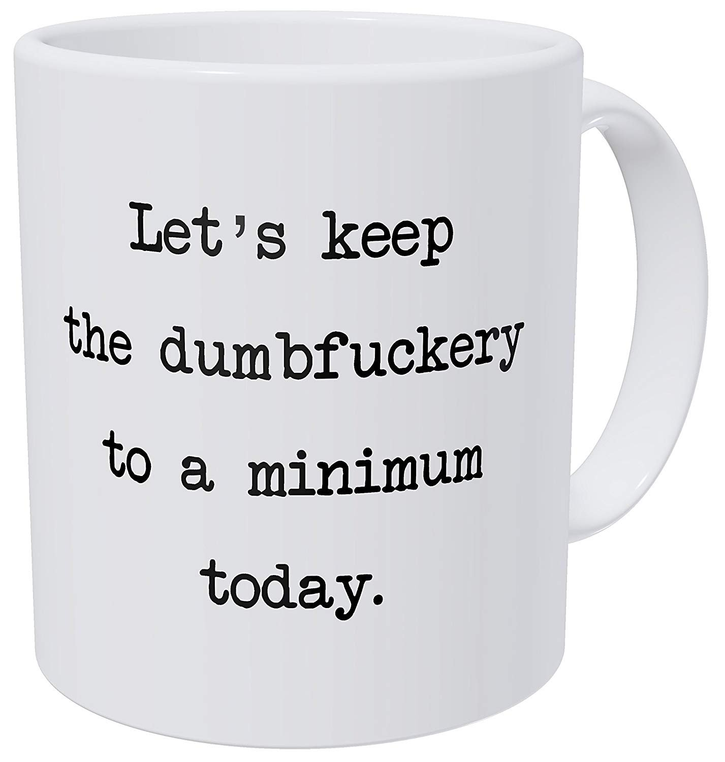 Wampumtuk Let's Keep The Annoyance to A Minimum Today, Office Friendship Job 11 Ounces Funny Coffee Mug