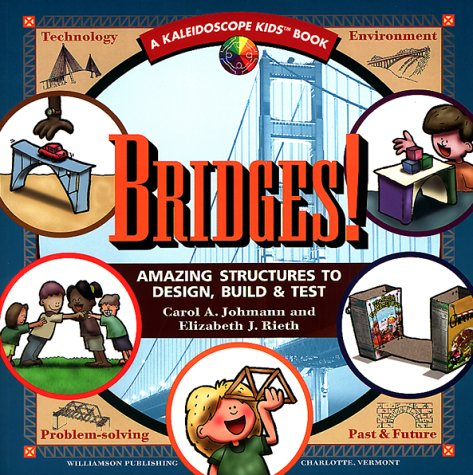 - Bridges: Amazing Structures to Design, Build & Test (Kaleidoscope Kids)