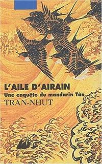 L'aile d'airain : une enquête du mandarin Tân, Tran-Nhut