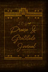 52-Week Praise & Gratitude Journal: Moments of Reflection for Busy Lives Paperback