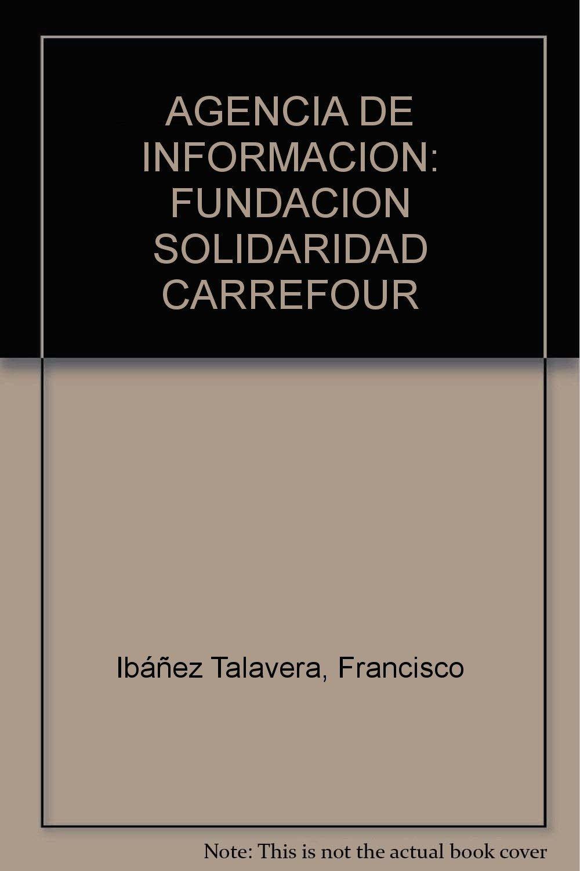 AGENCIA DE INFORMACION: FUNDACION SOLIDARIDAD CARREFOUR: 0001 VENTAS ESPECIALES 3: Amazon.es: Francisco Ibáñez Talavera: Libros
