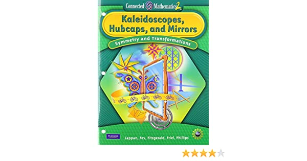 Amazon.com: CONNECTED MATHEMATICS GRADE 8 STUDENT EDITION KALEIDOSCOPES, HUBCAPS, AND MIRRORS (Connected Mathematics 2) (9780133661538): PRENTICE HALL: ...