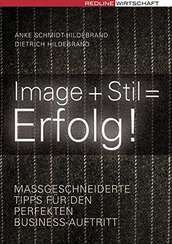 Image + Stil = Erfolg. Maßgeschneiderte Tipps für den perfekten Business-Auftritt