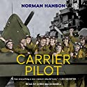 Carrier Pilot Audiobook by Norman Hanson Narrated by Chris MacDonnell