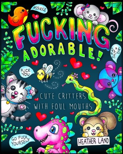 (Fucking Adorable - Cute Critters with foul Mouths)