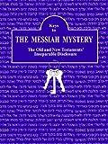 Keys to the Messiah Mystery, Kay Bascom, 0978717511