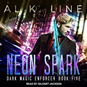 Neon Spark: Dark Magic Enforcer, Book 5 | Al K. Line