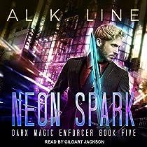 NEON SPARK: DARK MAGIC ENFORCER, BOOK 5