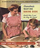 img - for Grandma's Wartime Baking Book: World War II and the Way We Baked by Joanne Lamb Hayes (2003-11-01) book / textbook / text book