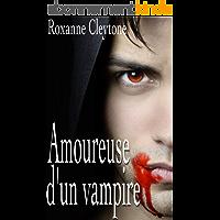 Amoureuse d'un vampire: Romance vampire, roman fantastique pour adulte, interdit aux moins de 18 ans.