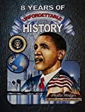8 Years of Unforgettable History: The Allure of America's First