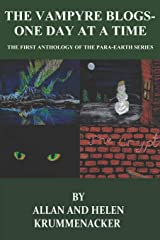 The Vampyre Blogs: One Day At a Time: The First Anthology of the Para-Earths Series (The Para-Earth Series) Paperback