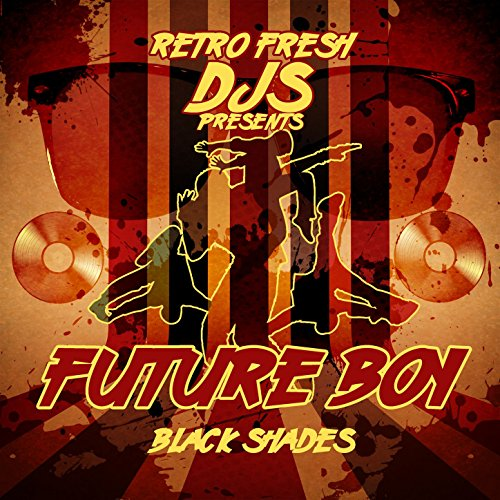 Black Shades (Retro Fresh DJs Presents Ben One) - Shades Fresh