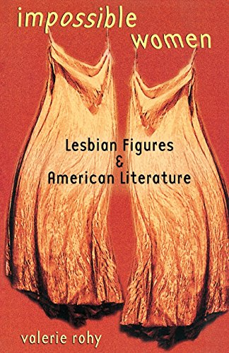 Impossible Women: Lesbian Figures and American Literature