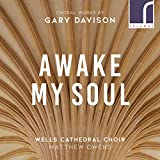 Awake, My Soul - Choral Works by Gary Davison