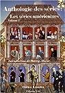 Anthologie des séries : Les séries américaines : Volume 1 par Liardet