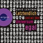 Letztendlich sind wir dem Universum egal | David Levithan
