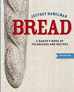Bread: A Bakers Book of Techniques and Recipes, 2nd Edition