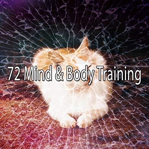 72 Training - 72 Mind & Body Training
