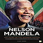 Nelson Mandela: The Heart of the Rainbow Nation | Hilary Brown, Go Entertain