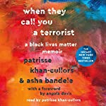 When They Call You a Terrorist: A Black Lives Matter Memoir | Patrisse Khan-Cullors,asha bandele