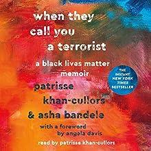 When They Call You a Terrorist: A Black Lives Matter Memoir Audiobook by Patrisse Khan-Cullors, asha bandele Narrated by Patrisse Khan-Cullors