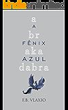 Abrakadabra: A Fênix Azul
