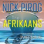 The Afrikaans : Thomas Prescott, Book 3 | Nick Pirog