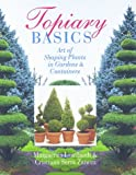 Topiary Basics: The Art Of Shaping Plants In Gardens & Containers
