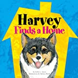 Harvey Finds a Home, Robin L. Eaton, 1425749070