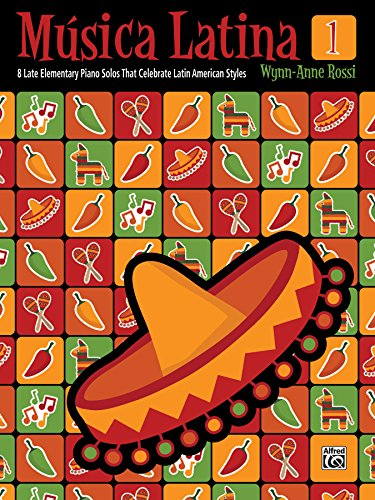 - Música Latina, Book 1: 8 Late Elementary Piano Solos That Celebrate Latin American Styles