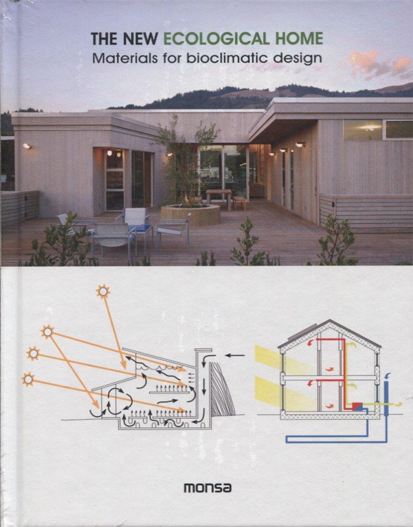 The New Ecological Home. Materials for bioclimatic design (Inglés) Tapa dura – Ilustrado, 30 jun 2016 Patricia Martínez Instituto Monsa de Ediciones S.A. 8416500282
