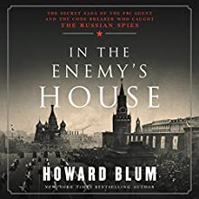 In the Enemy's House: The Secret Saga of the FBI Agent and the Code Breaker Who Caught the Russian Spies Audiobook by Howard Blum Narrated by David Colacci