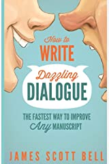 How to Write Dazzling Dialogue: The Fastest Way to Improve Any Manuscript Paperback